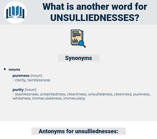unsulliednesses, synonym unsulliednesses, another word for unsulliednesses, words like unsulliednesses, thesaurus unsulliednesses