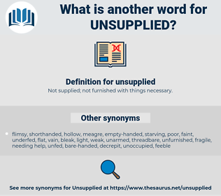 unsupplied, synonym unsupplied, another word for unsupplied, words like unsupplied, thesaurus unsupplied