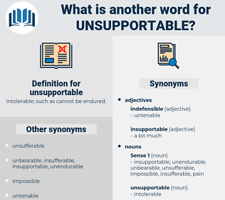unsupportable, synonym unsupportable, another word for unsupportable, words like unsupportable, thesaurus unsupportable