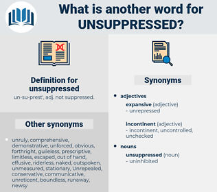 unsuppressed, synonym unsuppressed, another word for unsuppressed, words like unsuppressed, thesaurus unsuppressed