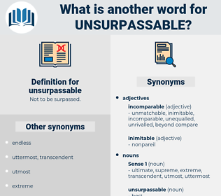 unsurpassable, synonym unsurpassable, another word for unsurpassable, words like unsurpassable, thesaurus unsurpassable