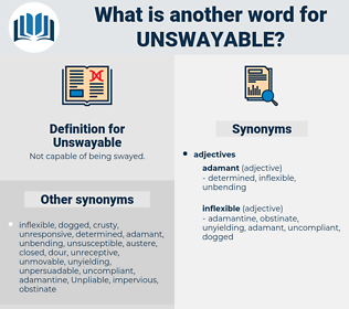 Unswayable, synonym Unswayable, another word for Unswayable, words like Unswayable, thesaurus Unswayable