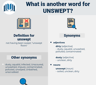 unswept, synonym unswept, another word for unswept, words like unswept, thesaurus unswept