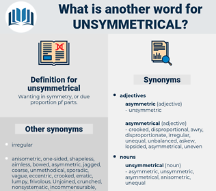 unsymmetrical, synonym unsymmetrical, another word for unsymmetrical, words like unsymmetrical, thesaurus unsymmetrical