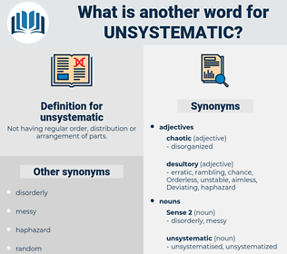 unsystematic, synonym unsystematic, another word for unsystematic, words like unsystematic, thesaurus unsystematic
