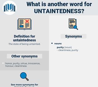 untaintedness, synonym untaintedness, another word for untaintedness, words like untaintedness, thesaurus untaintedness
