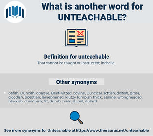 unteachable, synonym unteachable, another word for unteachable, words like unteachable, thesaurus unteachable