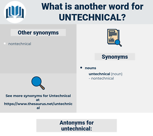 untechnical, synonym untechnical, another word for untechnical, words like untechnical, thesaurus untechnical