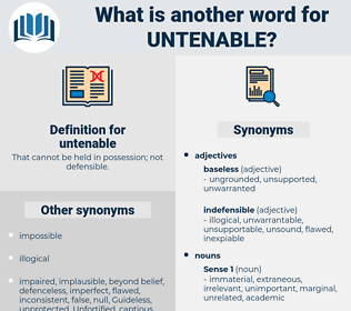 untenable, synonym untenable, another word for untenable, words like untenable, thesaurus untenable
