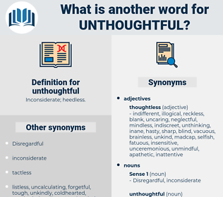 unthoughtful, synonym unthoughtful, another word for unthoughtful, words like unthoughtful, thesaurus unthoughtful