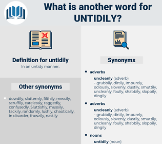 untidily, synonym untidily, another word for untidily, words like untidily, thesaurus untidily