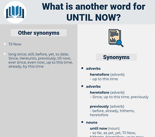 until now, synonym until now, another word for until now, words like until now, thesaurus until now