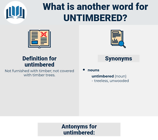 untimbered, synonym untimbered, another word for untimbered, words like untimbered, thesaurus untimbered