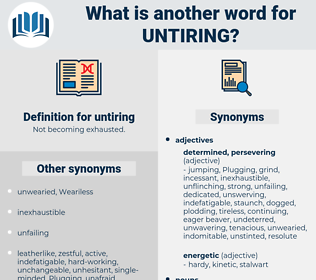 untiring, synonym untiring, another word for untiring, words like untiring, thesaurus untiring