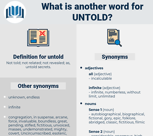 untold, synonym untold, another word for untold, words like untold, thesaurus untold