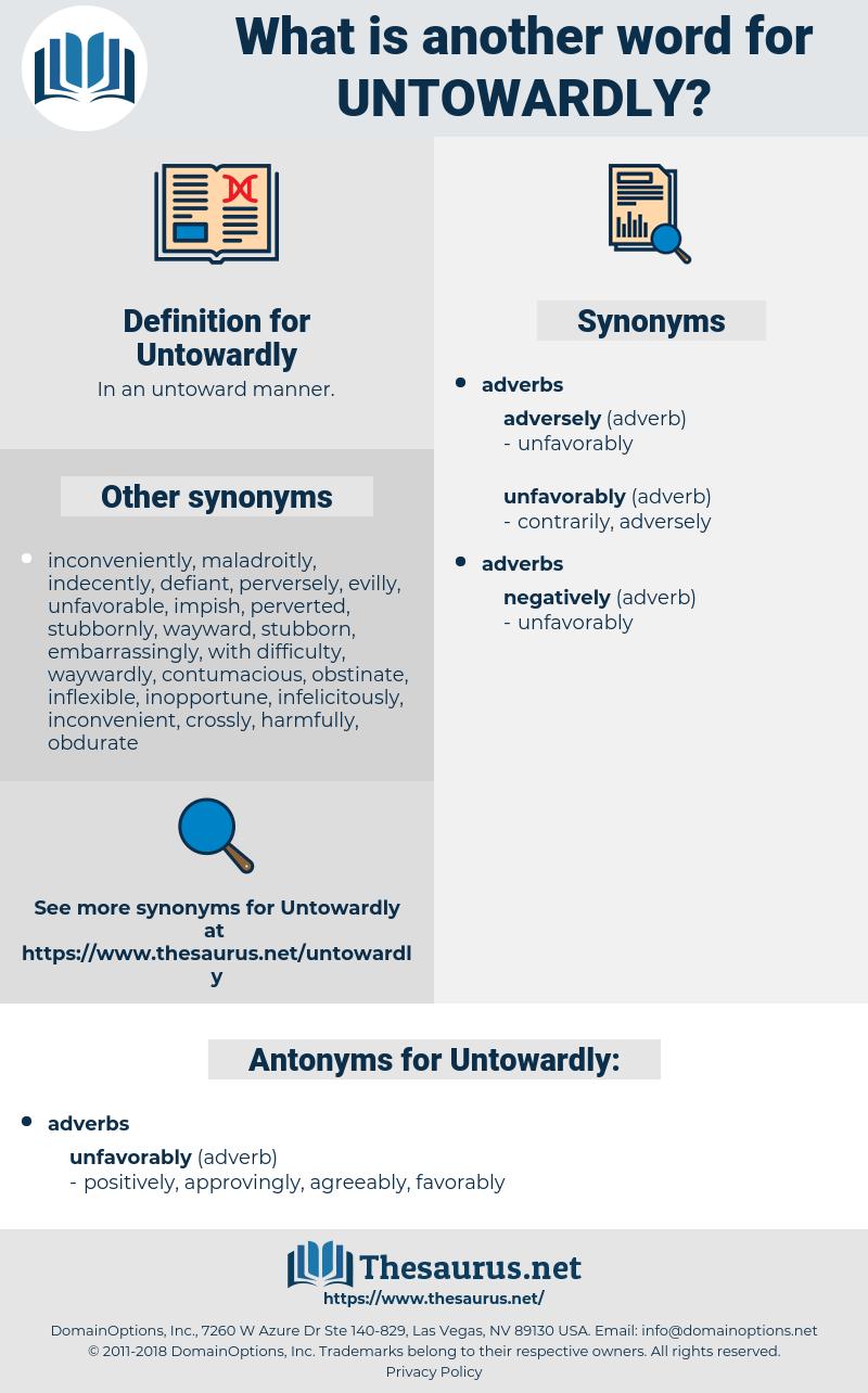 Untowardly, synonym Untowardly, another word for Untowardly, words like Untowardly, thesaurus Untowardly