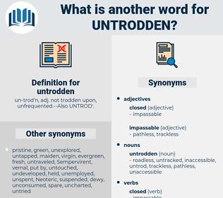 untrodden, synonym untrodden, another word for untrodden, words like untrodden, thesaurus untrodden