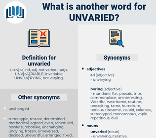 unvaried, synonym unvaried, another word for unvaried, words like unvaried, thesaurus unvaried