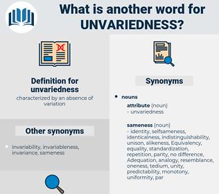 unvariedness, synonym unvariedness, another word for unvariedness, words like unvariedness, thesaurus unvariedness