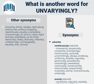 unvaryingly, synonym unvaryingly, another word for unvaryingly, words like unvaryingly, thesaurus unvaryingly