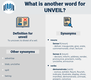 unveil, synonym unveil, another word for unveil, words like unveil, thesaurus unveil