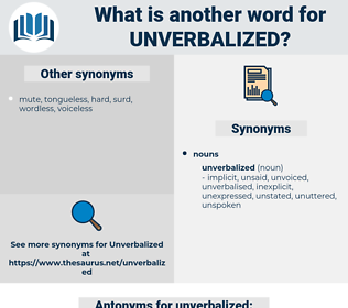 unverbalized, synonym unverbalized, another word for unverbalized, words like unverbalized, thesaurus unverbalized
