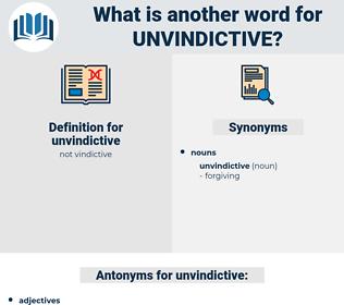 unvindictive, synonym unvindictive, another word for unvindictive, words like unvindictive, thesaurus unvindictive