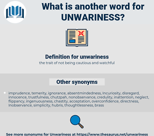 unwariness, synonym unwariness, another word for unwariness, words like unwariness, thesaurus unwariness
