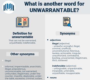unwarrantable, synonym unwarrantable, another word for unwarrantable, words like unwarrantable, thesaurus unwarrantable