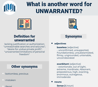 unwarranted, synonym unwarranted, another word for unwarranted, words like unwarranted, thesaurus unwarranted