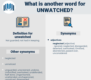 unwatched, synonym unwatched, another word for unwatched, words like unwatched, thesaurus unwatched