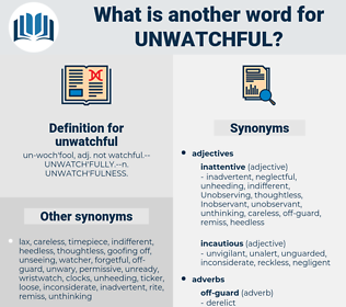 unwatchful, synonym unwatchful, another word for unwatchful, words like unwatchful, thesaurus unwatchful