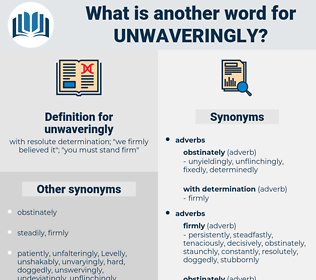 unwaveringly, synonym unwaveringly, another word for unwaveringly, words like unwaveringly, thesaurus unwaveringly