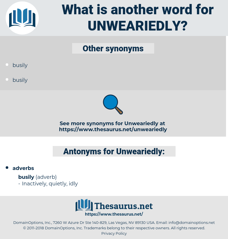 Unweariedly, synonym Unweariedly, another word for Unweariedly, words like Unweariedly, thesaurus Unweariedly