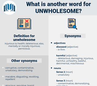 unwholesome, synonym unwholesome, another word for unwholesome, words like unwholesome, thesaurus unwholesome