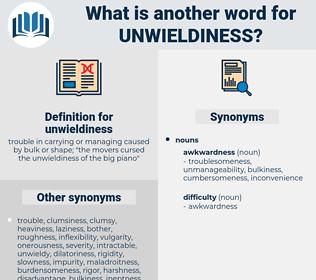 unwieldiness, synonym unwieldiness, another word for unwieldiness, words like unwieldiness, thesaurus unwieldiness