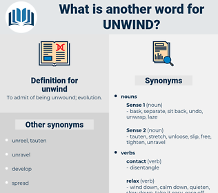 unwind, synonym unwind, another word for unwind, words like unwind, thesaurus unwind
