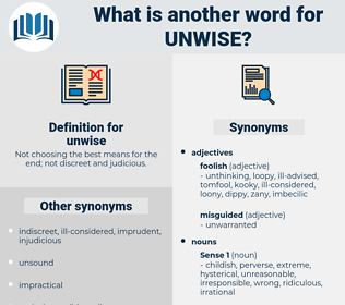 unwise, synonym unwise, another word for unwise, words like unwise, thesaurus unwise