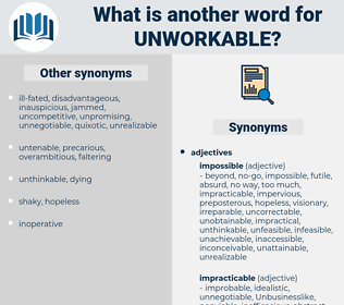 unworkable, synonym unworkable, another word for unworkable, words like unworkable, thesaurus unworkable