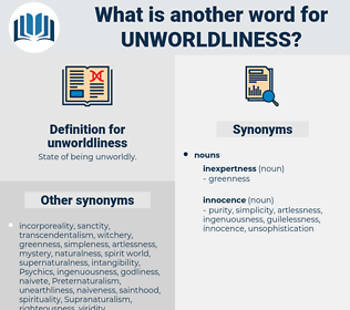 unworldliness, synonym unworldliness, another word for unworldliness, words like unworldliness, thesaurus unworldliness
