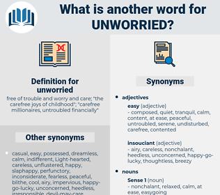 unworried, synonym unworried, another word for unworried, words like unworried, thesaurus unworried
