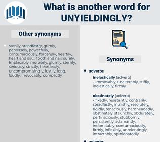 unyieldingly, synonym unyieldingly, another word for unyieldingly, words like unyieldingly, thesaurus unyieldingly