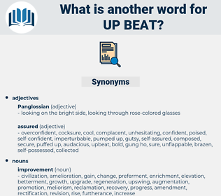 up beat, synonym up beat, another word for up beat, words like up beat, thesaurus up beat