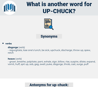 up-chuck, synonym up-chuck, another word for up-chuck, words like up-chuck, thesaurus up-chuck