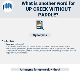 up creek without paddle, synonym up creek without paddle, another word for up creek without paddle, words like up creek without paddle, thesaurus up creek without paddle