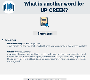 up creek, synonym up creek, another word for up creek, words like up creek, thesaurus up creek