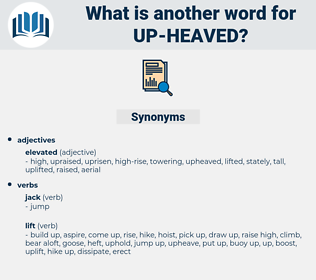 up-heaved, synonym up-heaved, another word for up-heaved, words like up-heaved, thesaurus up-heaved