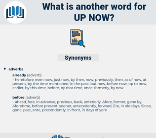 up now, synonym up now, another word for up now, words like up now, thesaurus up now