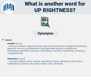 up-rightness, synonym up-rightness, another word for up-rightness, words like up-rightness, thesaurus up-rightness