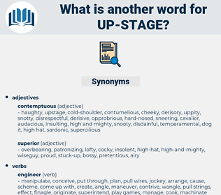 up stage, synonym up stage, another word for up stage, words like up stage, thesaurus up stage